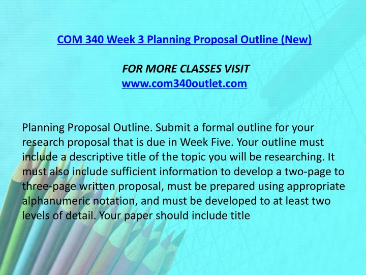 COM 340 Week 3 Planning Proposal Outline (New)
