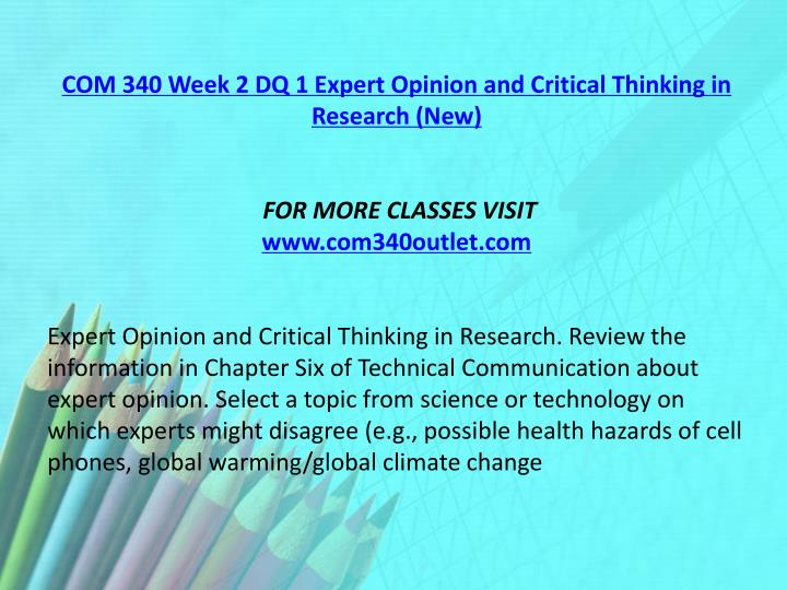 COM 340 Week 2 DQ 1 Expert Opinion and Critical Thinking in Research (New)