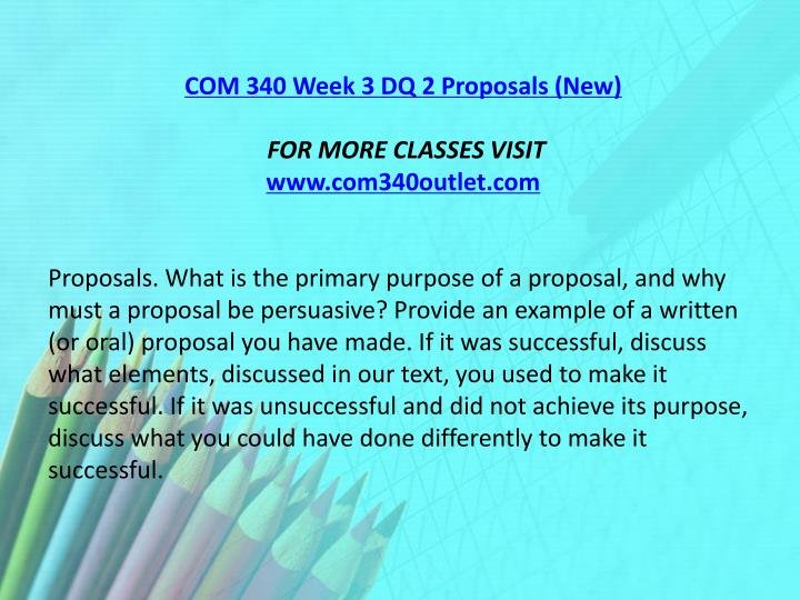 COM 340 Week 3 DQ 2 Proposals (New)