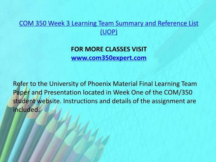 COM 350 Week 3 Learning Team Summary and Reference List (UOP)