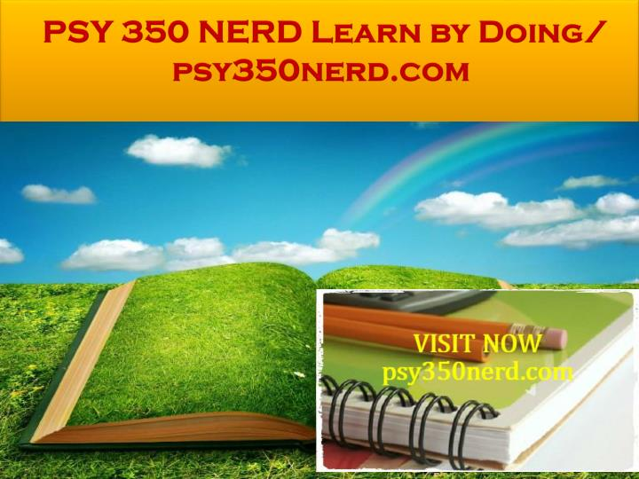 Psy 350 nerd learn by doing psy350nerd com