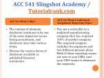 acc 541 slingshot academy tutorialrank com8