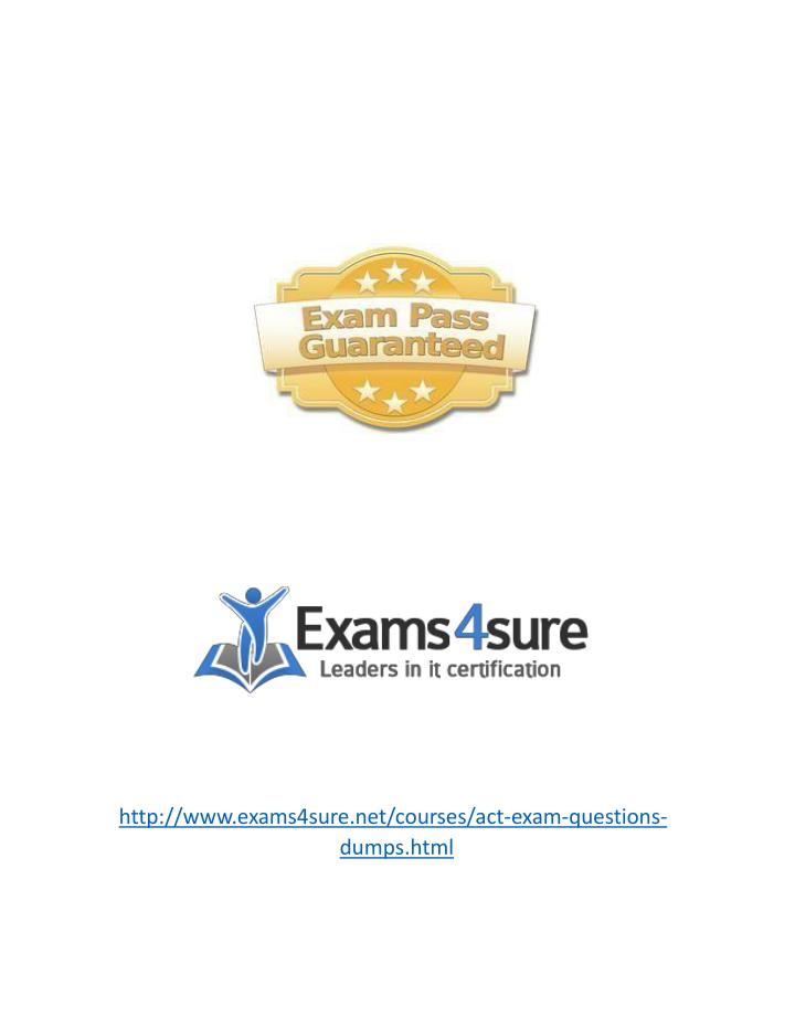 http://www.exams4sure.net/courses/act-exam-questions-