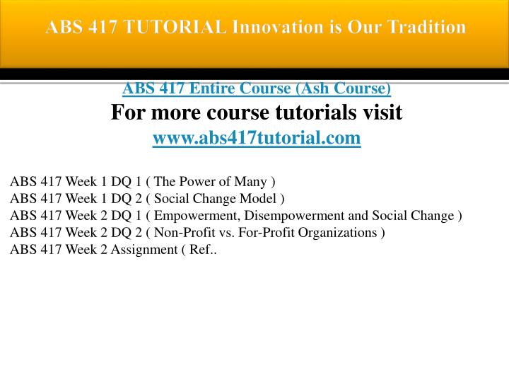 ABS 417 TUTORIAL Innovation is Our Tradition