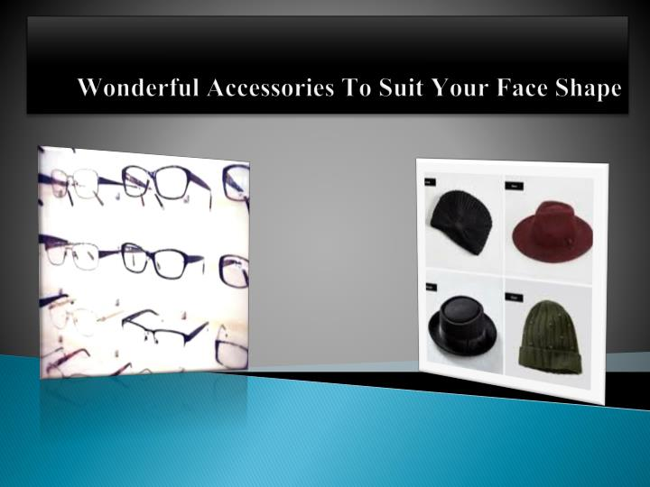 Wonderful Accessories