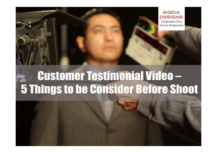 Customer testimonial video 5 things to be consider before shoot