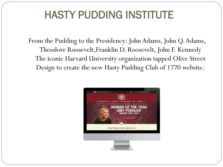 Hasty pudding institute