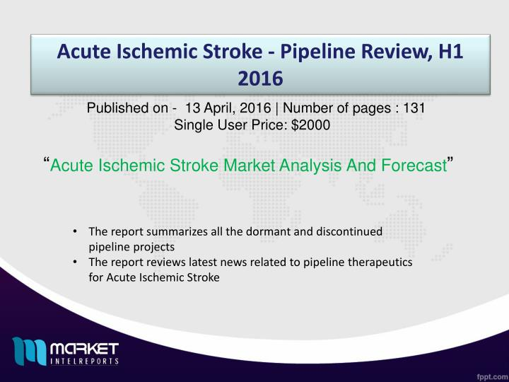 Acute Ischemic Stroke - Pipeline Review, H1 2016
