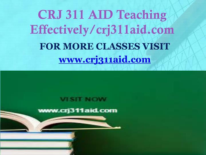 CRJ 311 AID Teaching Effectively/crj311aid.com