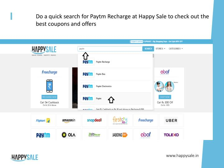 Do a quick search for paytm recharge at happy sale to check out the best coupons and offers