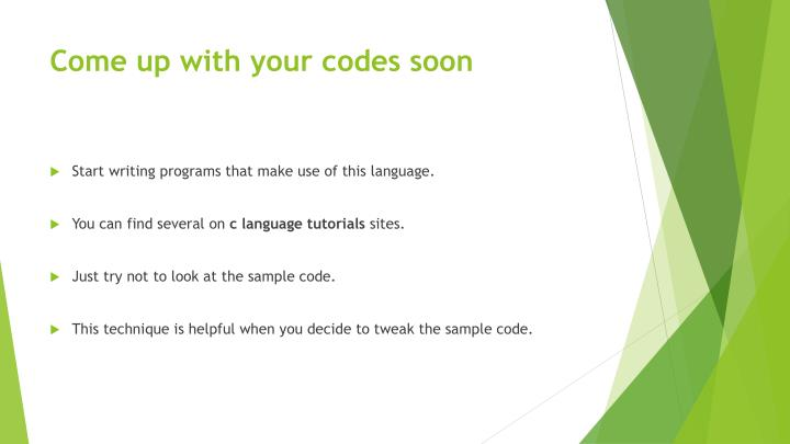 Come up with your codes soon