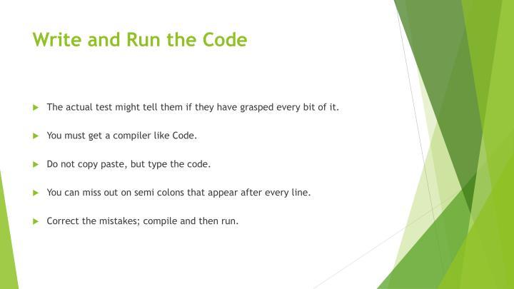 Write and Run the Code