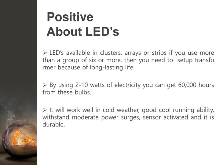 Positive about led s