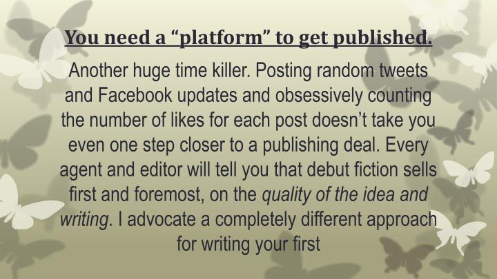"You need a ""platform"" to get published."
