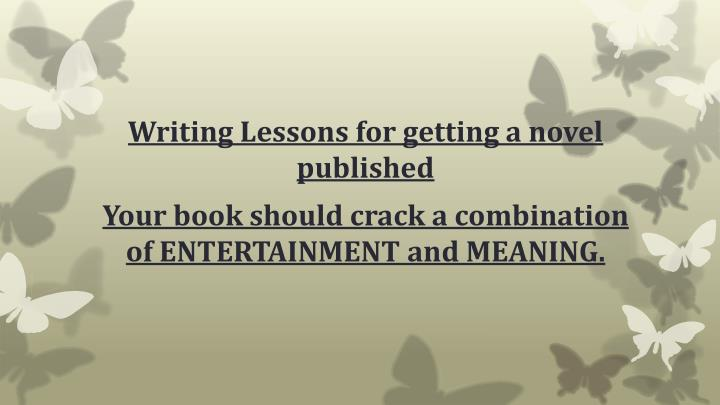 Writing Lessons for getting a novel published