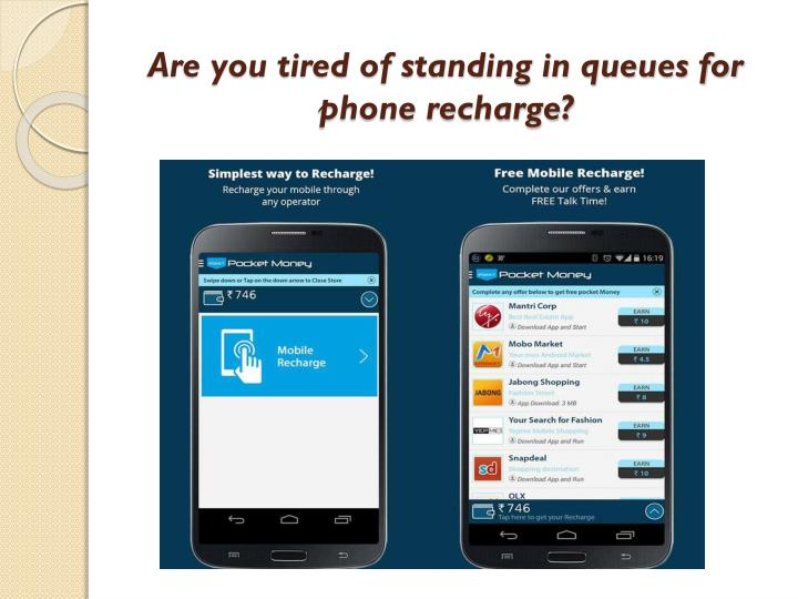Are you tired of standing in queues for phone recharge