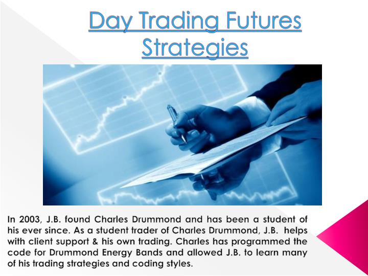 Trading strategies in futures