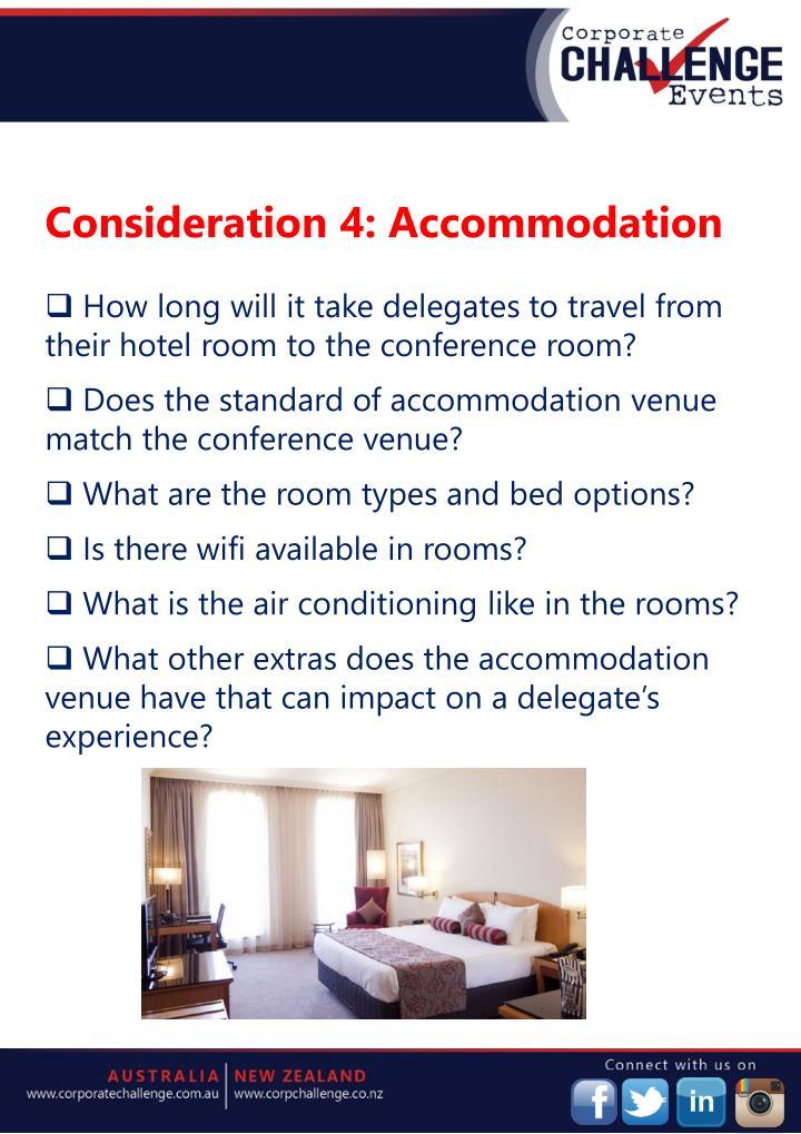 Consideration 4: Accommodation