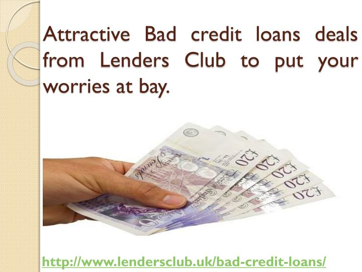 Attractive Bad credit loans deals from Lenders Club to put your worries at