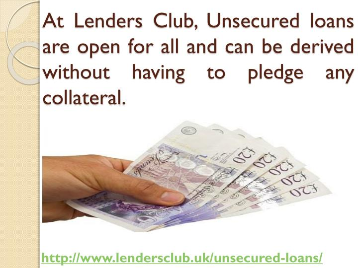 At Lenders Club, Unsecured loans are open for all and can be derived without having to pledge any