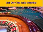 find every time casino promotions