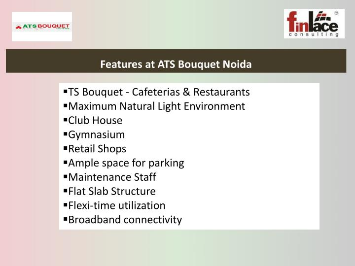 Features at ats bouquet noida