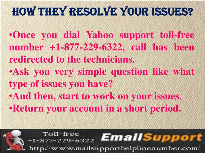 How they Resolve Your Issues?