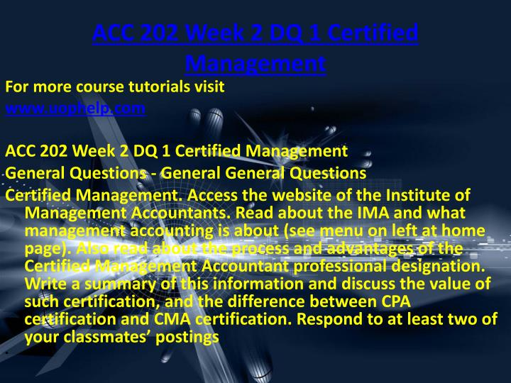 ACC 202 Week 2 DQ 1 Certified Management