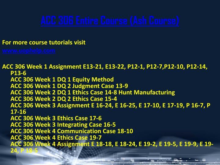ACC 306 Entire Course (Ash Course)