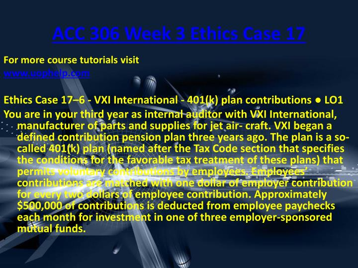 ACC 306 Week 3 Ethics Case 17