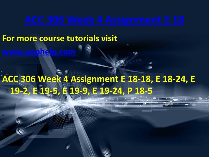 ACC 306 Week 4 Assignment E 18