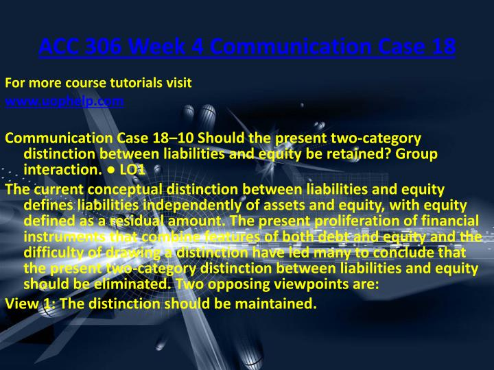 ACC 306 Week 4 Communication Case 18