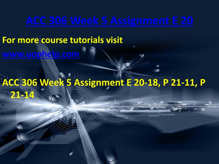 ACC 306 Week 5 Assignment E 20