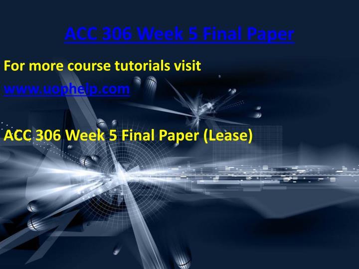 ACC 306 Week 5 Final Paper