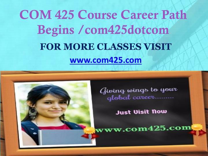 COM 425 Course Career Path Begins /com425dotcom