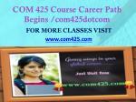 com 425 course career path begins com425dotcom