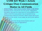 com 425 week 1 article critique does communication matter in all fields