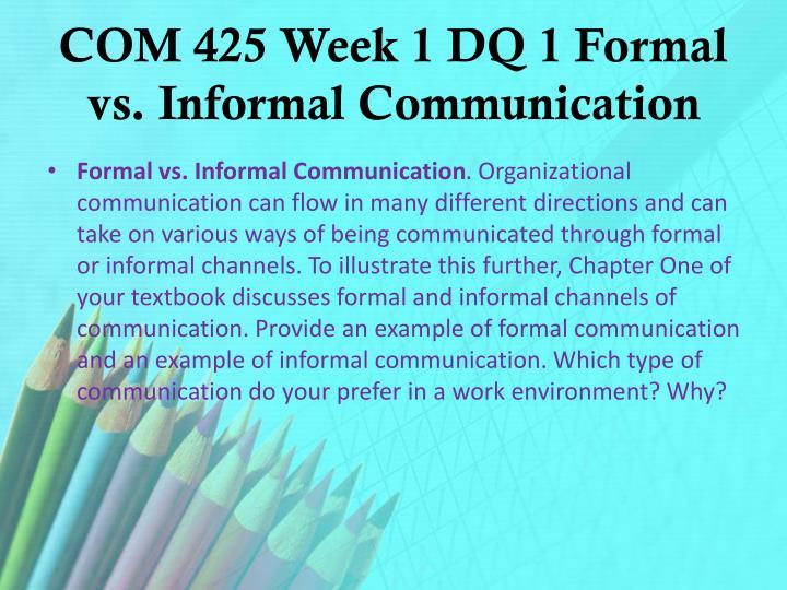 COM 425 Week 1 DQ 1 Formal vs. Informal Communication