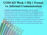 com 425 week 1 dq 1 formal vs informal communication