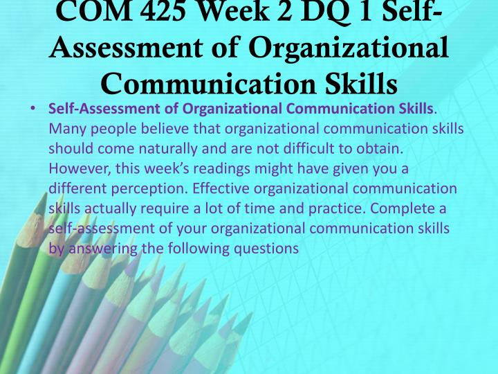 COM 425 Week 2 DQ 1 Self-Assessment of Organizational Communication Skills