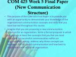 com 425 week 5 final paper new communication structure