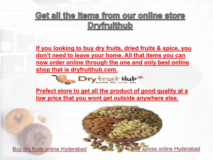 If you looking to buy dry fruits, dried fruits & spice, you