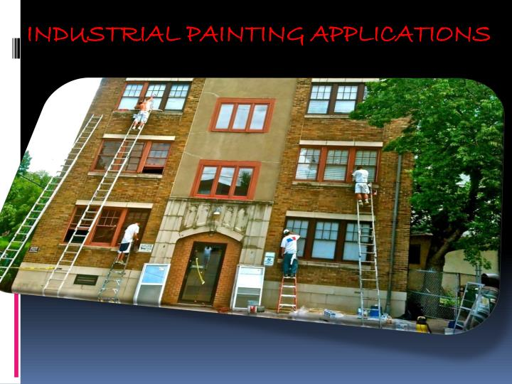 INDUSTRIAL PAINTING APPLICATIONS