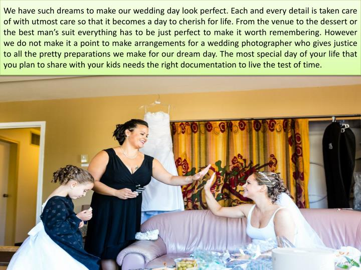 We have such dreams to make our wedding day look perfect. Each and every detail is taken care of wit...