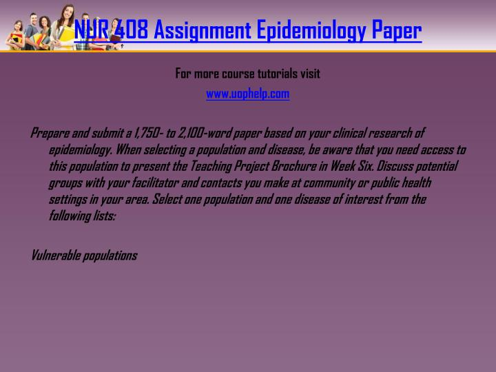 nur 405 epidemiology paper Eur j public health 2001 mar11(1):97-101 critical reading of epidemiological papers a guide blettner m(1), heuer c, razum o author information: (1) university of bielefeld, school of public health, department of epidemiology and medical statistics, post box 100131, 33501 bielefeld, germany blettner@uni- bielefeld.