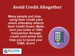 avoid credit altogether