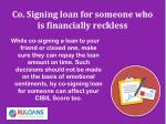 co signing loan for someone who is financially reckless