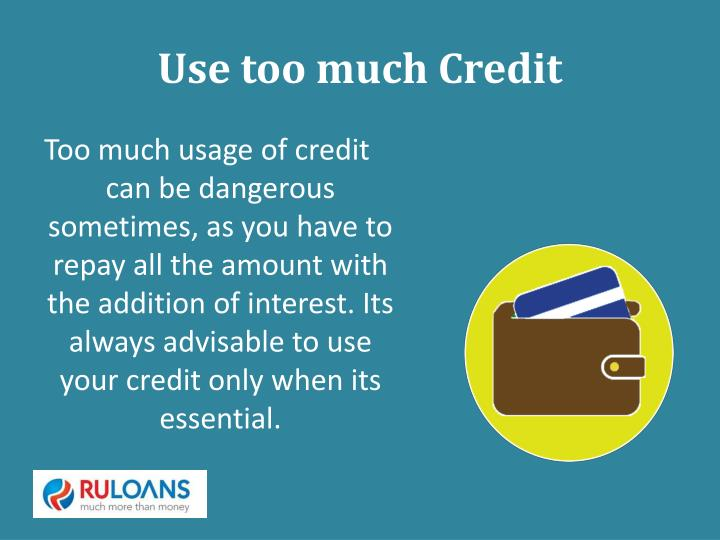 Use too much Credit