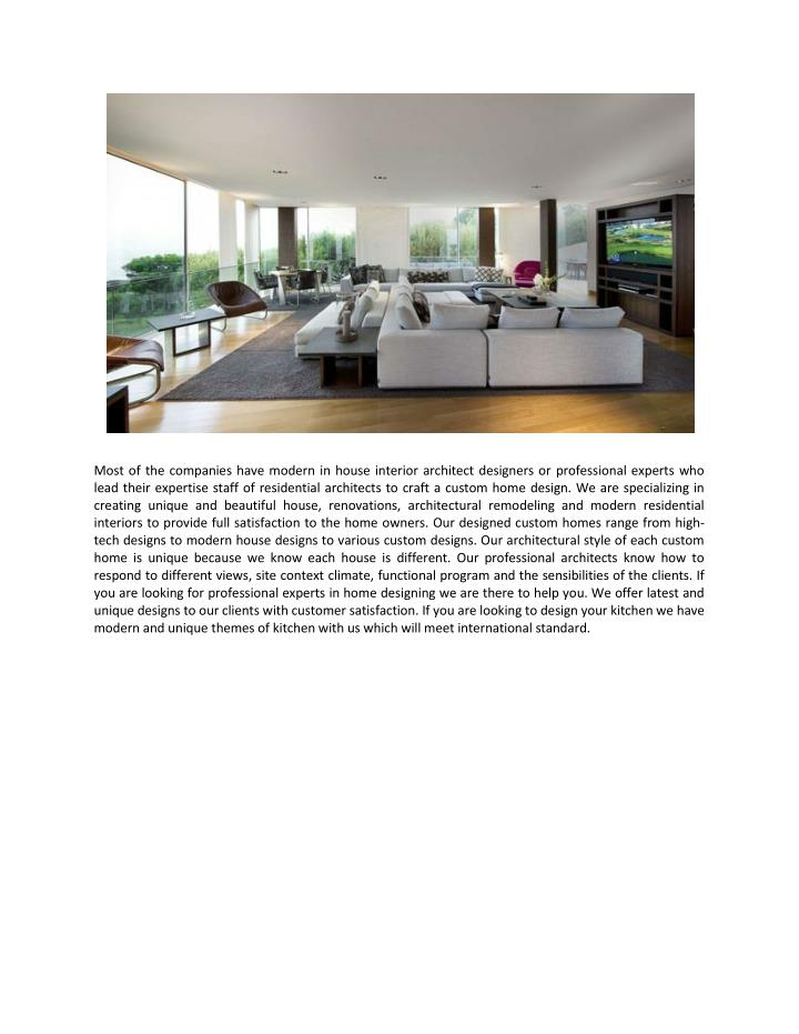 Most of the companies have modern in house interior architect designers or professional experts who