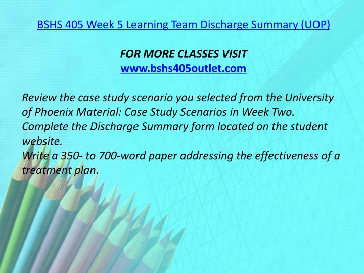 BSHS 405 Week 5 Learning Team Discharge Summary (UOP